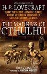 The Madness of Cthulhu Anthology (Volume One)