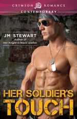 Review:  Her Soldier's Touch – J. M. Stewart
