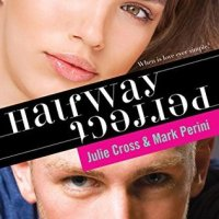 ARC Review: Halfway Perfect by Julie Cross and Mark Perini!!!