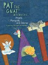 Pat the Gnat discovers...Angels, Marigolds, and Zebras: A journey through the alphabet