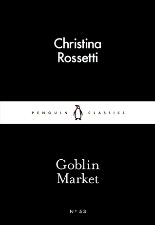 goblin market by christina rosetti essay The poem we have chosen for the analyses on the virtual theorist is 'goblin market' by christina rossetti hear goblin men site in essays or other written.