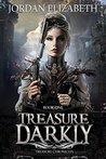 Treasure, Darkly (Treasure Chronicles, #1)