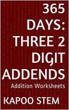 365 Days Math Addition Series: Three 2 Digit Addends, Daily Practice Workbook To Improve Mathematics Skills: Maths Worksheets