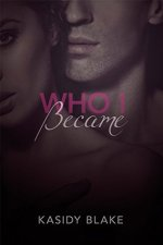 Quickie Review:  Who I Became – Kasidy Blake