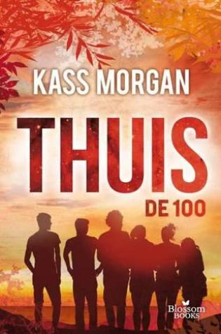 Thuis (De 100 #3) – Kass Morgan