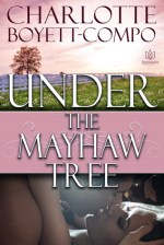 Review:  Under the Mayhaw Tree –  Charlotte Boyett-Compo