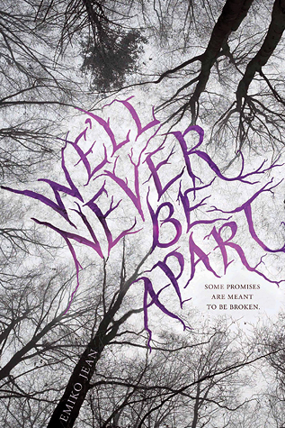 Review: We'll Never Be Apart by Emiko Jean