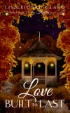 Love Built to Last by Lisa Ricard Claro