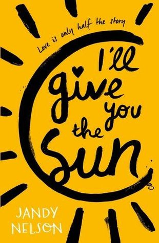 I'll Give You the Sun by Jandy Nelson Review: Two Artistic, Abstract Minds