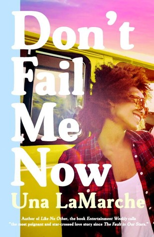 Don't Fail Me Now by Una LaMarche | Book Review