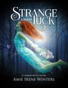 Strange Luck