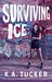 Surviving Ice (Burying Water, #4) by K.A. Tucker