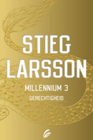 Gerechtigheid (Millennium #3) – Stieg Larsson