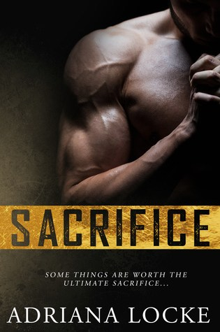 RELEASE DAY BLITZ:  Sacrifice by Adriana Locke