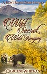 Wild Secret, Wild Longing: A Sweet Historical Western Romance Novella (The Front Range Series)