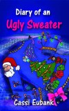 Diary of an Ugly Sweater by Cassi Eubank