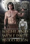 Highland Wolf Pact Blood Reign by Selena Kitt