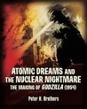 Atomic Dreams and the Nuclear Nightmare: The Making of Godzilla