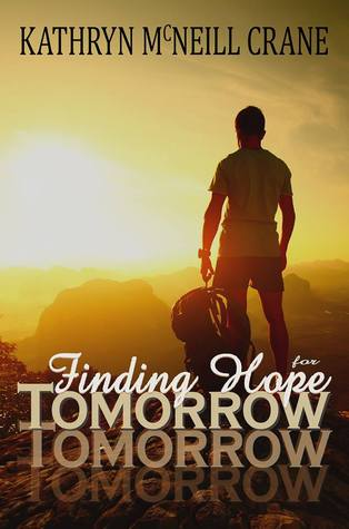 HAPPY RELEASE DAY and REVIEW:  Finding Hope for Tomorrow by Kathryn McNeill Crane