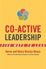 Co-Active Leadership, by Karen & Henry Kimsey-House
