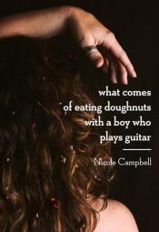 What Comes of Eating Doughnuts With a Boy Who Plays Guitar