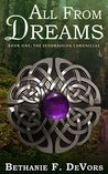 All From Dreams: Book One: The Seodrassian Chronicles