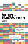A Spirit-Empowered Life: Discover the World-Changing Journey God Has Designed for You