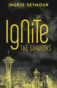 Ignite the Shadows (Ignite the Shadows, #1)