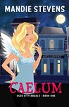 Caelum: Olde City Angels Book 1