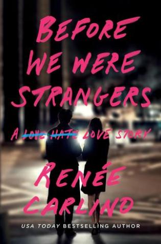 BLOG TOUR incl Review & Giveaway:  Before We Were Strangers by Renee Carlino