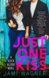 Just One Kiss by Jami Wagner