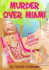 MURDER OVER MIAMI (An Izzy Greene Cozy Mystery)