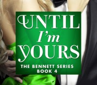Review:  Until I'm Yours by Kennedy Ryan