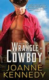 How to Wrangle a Cowboy
