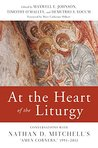 At the Heart of the Liturgy: Conversations with Nathan D. Mitchell's