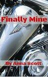 Finally Mine: A Motorcycle Club Erotic Romance