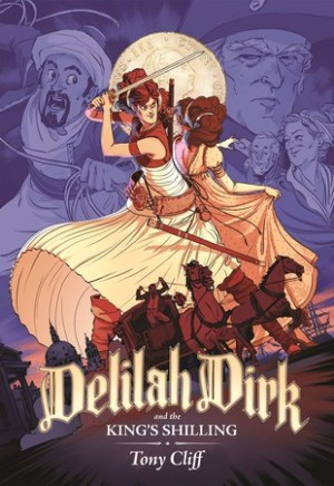 #Printcess review of Delilah Dirk and the King's Shilling by Tony Cliff