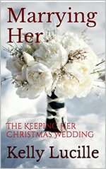 Marrying Her by Kelly Lucille