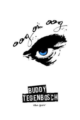Oog om oog – Buddy Tegenbosch