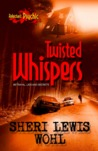 Twisted Whispers