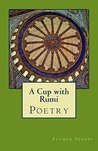 A Cup with Rumi: Poetry