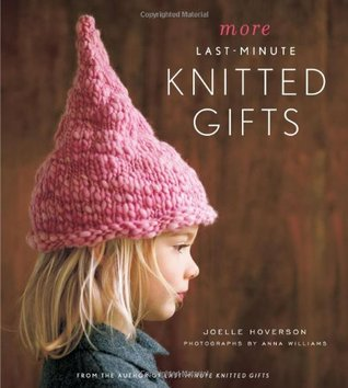 More Last Minute Knitted Gifts book review