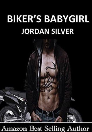 Biker's Baby Girl by Jordan Silver
