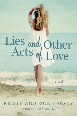 lies and other acts of love y kristy woodson harvey