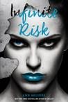 Infinite Risk (Immortal Game, #3)