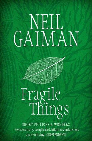 Fragile Things: Short Fictions & Wonders