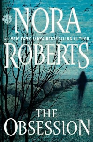 ARC Review: The Obsession by Nora Roberts