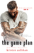 The Game Plan (Game On, #3) by Kristen Callihan