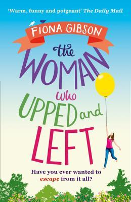 The Woman Who Upped and Left: A laugh-out-loud read for Mother's Day