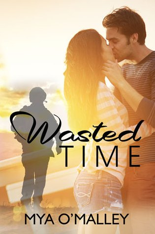 BOOK BLAST incl Excerpt & Giveaway:  Wasted Time by Mya O'Malley
